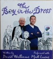 The Boy in the Dress written by David Walliams performed by David Walliams and Matt Lucas on CD (Unabridged)