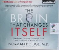 The Brain that Changes Itself written by Norman Doidge MD performed by Jim Bond on CD (Unabridged)