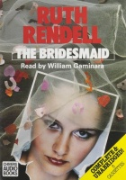 The Bridesmaid written by Ruth Rendell performed by William Gaminara on Cassette (Unabridged)
