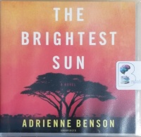 The Brightest Sun written by Adrienne Benson performed by Rachel Fulginiti on CD (Unabridged)