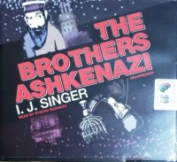 The Brothers Ashkenazi written by I. J. Singer performed by Stefan Rudnicki on CD (Unabridged)