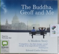 The Buddha, Geoff and Me written by Edward Canfor-Dumas performed by Nicholas Bell on CD (Unabridged)
