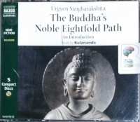 The Buddha's Noble Eightfold Path - An Introduction written by Urgyen Sangharakshita performed by Kulananda on CD (Abridged)
