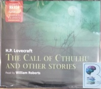 The Call of Cthulhu and Other Stories written by H.P. Lovecraft performed by William Roberts on CD (Unabridged)