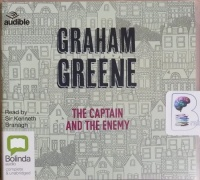 The Captain and the Enemy written by Graham Greene performed by Kenneth Branagh on CD (Unabridged)