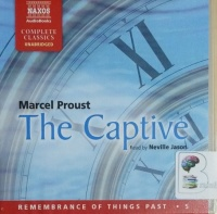 The Captive written by Marcel Proust performed by Neville Jason on CD (Unabridged)