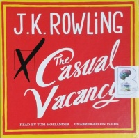 The Casual Vacancy written by J.K. Rowling performed by Tom Hollander on CD (Unabridged)