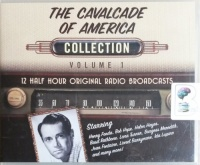 The Cavalcade of America - Collection Volume 1 written by CBS Radio Team performed by Henry Fonda, Bob Hope, Basil Rathbone and Lana Turner on CD (Unabridged)