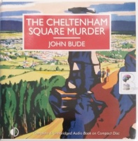 The Cheltenham Square Murder written by John Bude performed by Gordon Griffin on Audio CD (Unabridged)