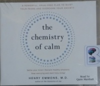 The Chemistry of Calm written by Henry Emmons MD performed by Qarie Marshall on MP3 CD (Unabridged)