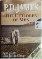 The Children of Men written by P.D. James performed by Julian Glover on Cassette (Unabridged)