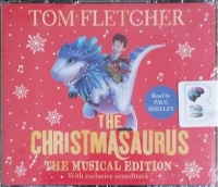 The Christmasaurus written by Tom Fletcher performed by Paul Shelley on CD (Unabridged)