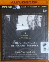 The Chronicles of Harris Burdick written by Chris Van Allsburg performed by Cassandra Campbell, Christopher Lane and Luke Daniels on MP3 CD (Unabridged)