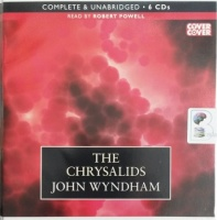 The Chrysalids written by John Wyndham performed by Robert Powell on Audio CD (Unabridged)