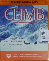 The Climb - Tragic Ambitions on Everest written by Anatoli Boukreev and G. Weston DeWalt performed by Lloyd James on MP3 CD (Unabridged)