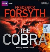 The Cobra written by Frederick Forsyth performed by John Chancer on CD (Unabridged)