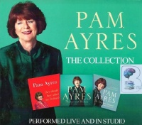 The Collection - Performed Live and in Studio written by Pam Ayres performed by Pam Ayres on CD (Unabridged)