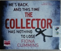 The Collector written by Fiona Cummins performed by Karen Cass on CD (Unabridged)