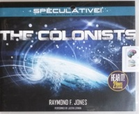 The Colonists written by Raymond F. Jones performed by Justin Lerman on CD (Unabridged)