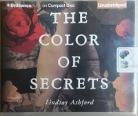 The Color of Secrets written by Lindsay Ashford performed by Heather Wilds on CD (Unabridged)