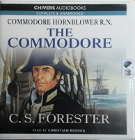 The Commodore written by C.S. Forester performed by Christian Rodska on CD (Unabridged)