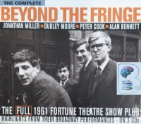 The Complete Beyond the Fringe written by Jonathan Miller, Dudley Moore, Peter Cook and Alan Bennett performed by Jonathan Miller on CD (Abridged)