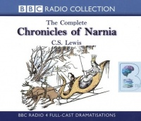 The Complete Chronicles of Narnia written by C.S. Lewis performed by BBC Radio Full-Cast Dramatisation on CD (Abridged)