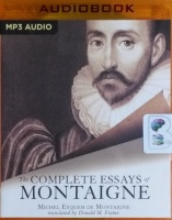 The Complete Essays of Montaigne written by Michel Eyquem de Montaigne performed by Christopher Lane on MP3 CD (Unabridged)