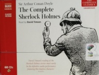 The Complete Sherlock Holmes written by Arthur Conan Doyle performed by David Timson on CD (Unabridged)