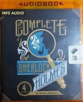 The Complete Sherlock Holmes written by Arthur Conan Doyle performed by Simon Vance on MP3 CD (Unabridged)