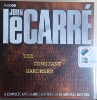 The Constant Gardener written by John le Carre performed by Michael Jayston on CD (Unabridged)