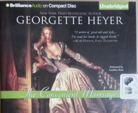 The Convenient Marriage written by Georgette Heyer performed by Caroline Hunt on CD (Unabridged)