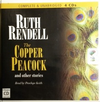 The Copper Peacock and other stories written by Ruth Rendell performed by Penelope Keith on CD (Unabridged)