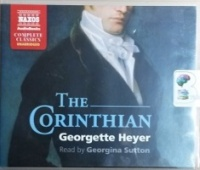 The Corinthian written by Georgette Heyer performed by Georgina Sutton on CD (Unabridged)