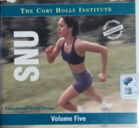 The Cory Holly Institute - SNU - Sports Nutrition Update Volume Five written by Cory Holly and Tracy Holly performed by Cory Holly and Tracy Holly on CD (Unabridged)
