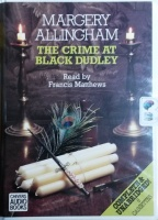 The Crime at Black Dudley written by Margery Allingham performed by Francis Mathews on Cassette (Unabridged)