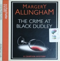 The Crime at Black Dudley written by Margery Allingham performed by Philip Franks on CD (Abridged)