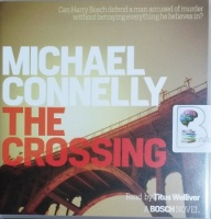 The Crossing written by Michael Connelly performed by Titus Welliver on CD (Unabridged)