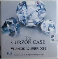 The Curzon Case written by Francis Durbridge performed by Laurence Kennedy on CD (Unabridged)