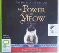 The Dalai Lama's Cat and The Power of Meow written by David Michie performed by David Michie on CD (Unabridged)