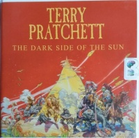 The Dark Side of the Sun written by Terry Pratchett performed by Stephen Briggs on CD (Unabridged)