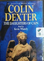The Daughters of Cain written by Colin Dexter performed by Kevin Whately on CD (Abridged)