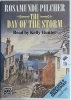 The Day of The Storm written by Rosamunde Pilcher performed by Kelly Hunter on Cassette (Unabridged)
