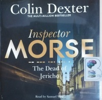 The Dead of Jericho written by Colin Dexter performed by Samuel West on CD (Unabridged)