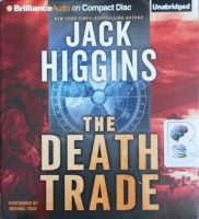The Death Trade written by Jack Higgins performed by Michael Page on CD (Unabridged)