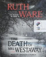 The Death of Mrs. Westaway written by Ruth Ware performed by Imogen Church on Audio CD (Unabridged)