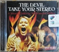 The Devil Take Your Stereo written by Sir Desmond Stirling performed by White Noise Productions on CD (Unabridged)