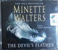 The Devil's Feather written by Minette Walters performed by Saskia Wickham on CD (Abridged)