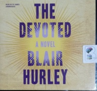 The Devoted written by Blair Hurley performed by Xe Sands on CD (Unabridged)
