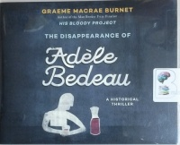 The Disappearance of Adele Bedeau written by Graeme Macrae performed by David de Vries on CD (Unabridged)